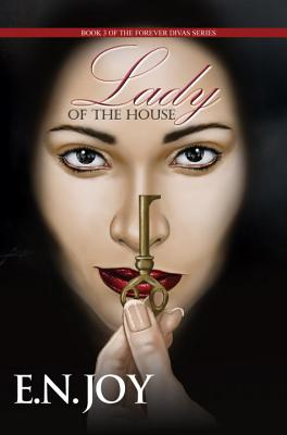 Click for more detail about Lady of the House: Book Three of the Forever Divas Series by E. N. Joy