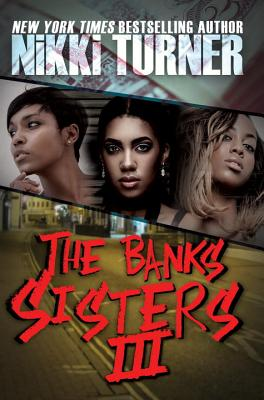 Click for more detail about The Banks Sisters 3 by Nikki Turner