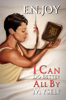Click for more detail about I Can Do Better All By Myself: New Day Divas Series Book Five by E. N. Joy