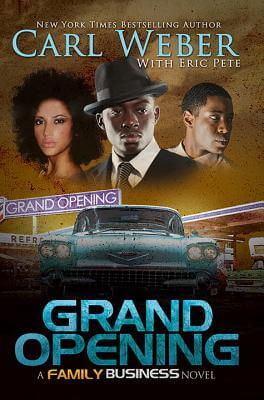 Click for more detail about Grand Opening: A Family Business Novel by Carl Weber and Eric Pete
