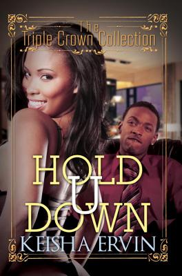 Click for more detail about Hold U Down: Triple Crown Collection (Urban Books) by Keisha Ervin
