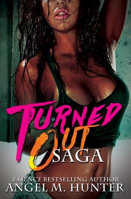 Book Cover Turned Out Saga by Angel M. Hunter