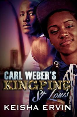 Click for more detail about Carl Weber's Kingpins: St. Louis by Keisha Ervin