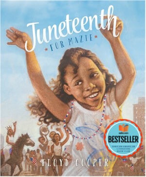 Click for more detail about Juneteenth for Mazie by Floyd Cooper