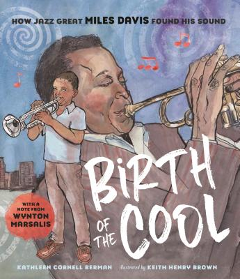 Book Cover Birth of the Cool: How Jazz Great Miles Davis Found His Sound by Kathleen Cornell Berman
