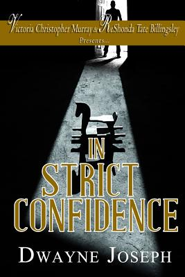 Book Cover In Strict Confidence by Dwayne S. Joseph