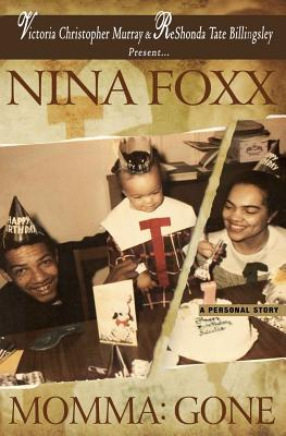Click for more detail about Momma Gone by Nina Foxx