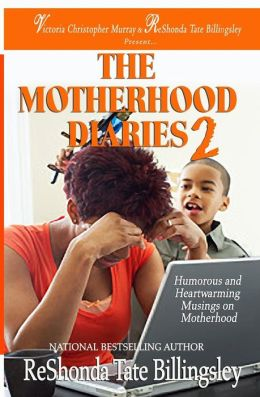 Click for more detail about The Motherhood Diaries 2: Humorous and Heartwarming Musings on Motherhood by ReShonda Tate Billingsley