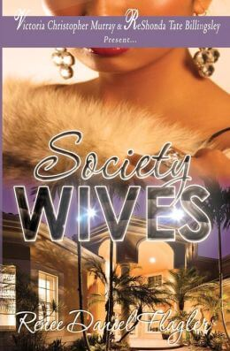 Click for more detail about Society Wives by Renee Daniel Flagler