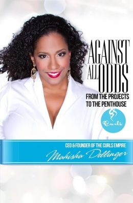 Click for more detail about Against All Odds: From the Projects to the Penthouse by Mahisha Dellinger