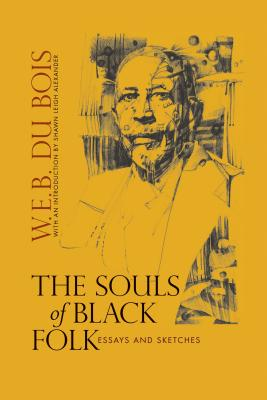 Click to go to detail page for The Souls of Black Folk: Essays and Sketches