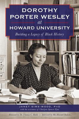 Click for more detail about Dorothy Porter Wesley At Howard University:: Building A Legacy Of Black History by Janet Sims-Wood