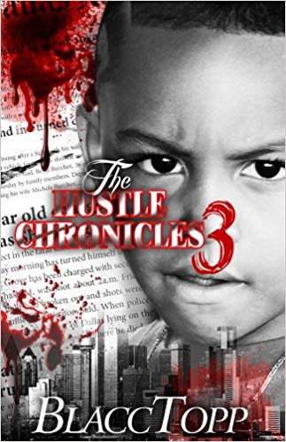 Click for more detail about The Hustle Chronicles 3 by Blacc Topp