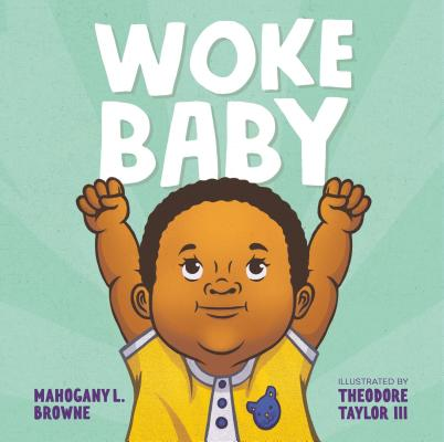 Click for more detail about Woke Baby by Mahogany L. Browne