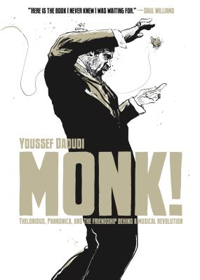 Click for more detail about Monk!: Thelonious, Pannonica, and the Friendship Behind a Musical Revolution by Youssef Daoudi