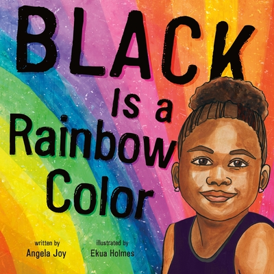 Click for more detail about Black Is a Rainbow Color by Angela Joy