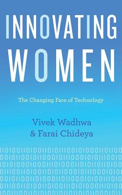 Click for more detail about Innovating Women: The Changing Face of Technology by Farai Chideya