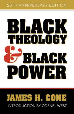 Click for more detail about Black Theology and Black Power: 50th Anniversary Edition by James H. Cone