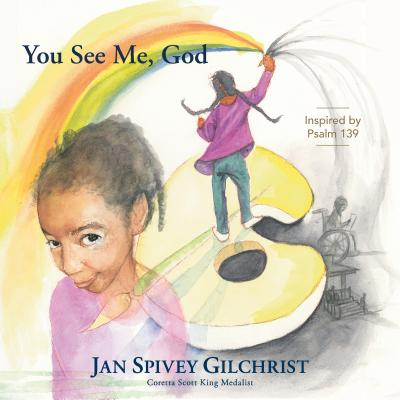 Click for more detail about You See Me, God: Inspired by Psalm 139 by Jan Spivey Gilchrist