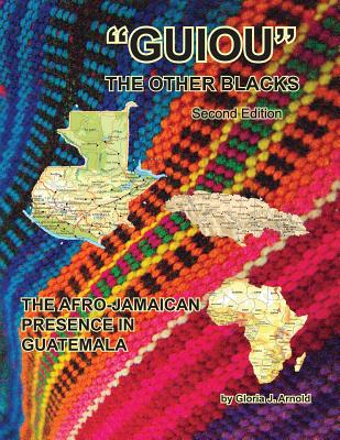 Click for more detail about Guiou: The Other Blacks,  Second Edition by Gloria J.  Arnold
