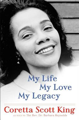 Click for more detail about My Life, My Love, My Legacy by Coretta Scott King