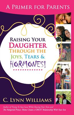Click for a larger image of Raising Your Daughter Through the Joys, Tears &