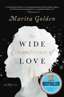 Click for more detail about The Wide Circumference of Love: A Novel by Marita Golden