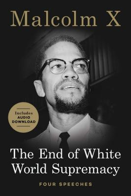 Click for more detail about The End of White World Supremacy: Four Speeches by Malcolm X