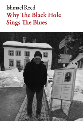 Book Cover Why the Black Hole Sings the Blues by Ishmael Reed