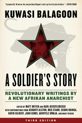 Click for more detail about A Soldier's Story: Revolutionary Writings by a New Afrikan Anarchist (Kersplebedeb) by Kuwasi Balagoon