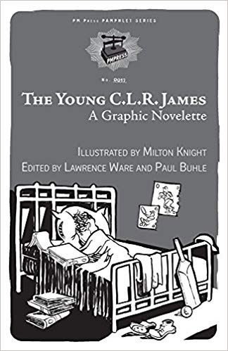 Click for more detail about The Young C.L.R. James: A Graphic Novelette by Paul Buhle, Lawrence Ware, and E. Ethelbert Miller (contributor)