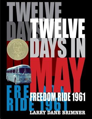 Click for more detail about Twelve Days in May: Freedom Ride 1961 by Larry Dane Brimner