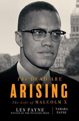 Click for a larger image of The Dead Are Arising: The Life of Malcolm X