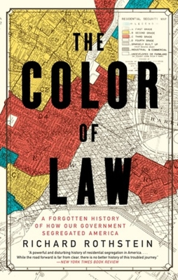 Click for more detail about The Color of Law: A Forgotten History of How Our Government Segregated America by Richard Rothstein