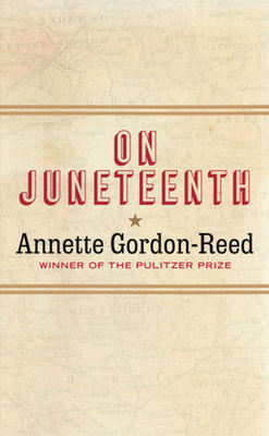Click for more detail about On Juneteenth by Annette Gordon-Reed