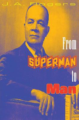Click for more detail about From Superman to Man by J. A. Rogers