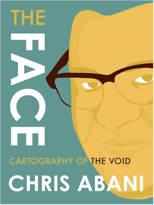 Click for more detail about The Face: Cartography of the Void by Chris Abani
