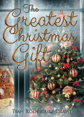 Click for more detail about The Greatest Christmas Gift by Tiah Rodriguez-Crawl