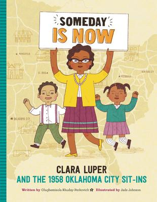 Book Cover Someday Is Now: Clara Luper and the 1958 Oklahoma City Sit-Ins by Olugbemisola Rhuday-Perkovich