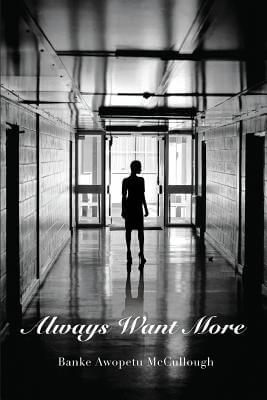Click for more detail about Always Want More by Banke Awopetu-McCullough