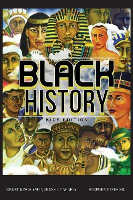 Click for more detail about Black History: Kids Edition by Stephen Jones