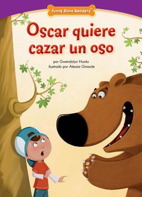 Click for a larger image of Oscar Quiere Cazar Un Oso: Safety: Buddy System (Funny Bone Readers: En Espaol) (Spanish Edition)