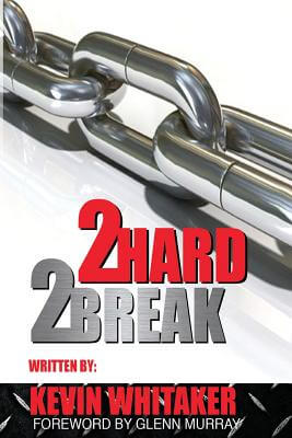 Click for more detail about 2 Hard 2 Break by Kevin Whitaker