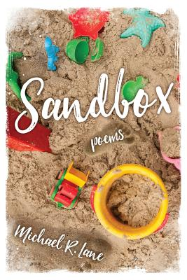 Click for more detail about Sandbox by Michael R. Lane
