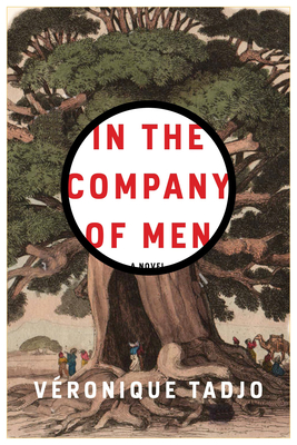 Click for more detail about In the Company of Men by Véronique Tadjo