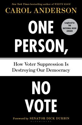 Click for more detail about One Person, No Vote: How Voter Suppression Is Destroying Our Democracy by Carol Anderson