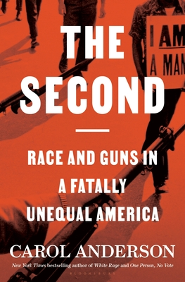 Click for more detail about The Second: Race and Guns in a Fatally Unequal America by Carol Anderson