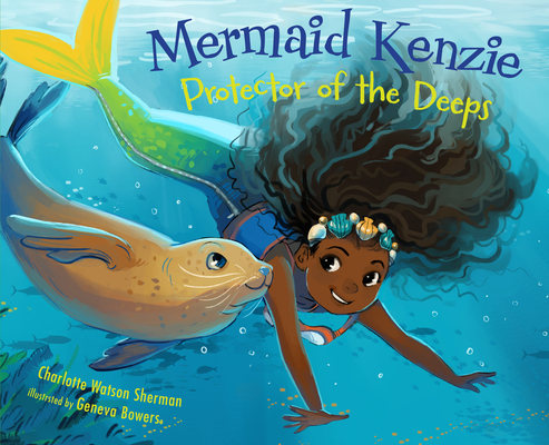 Click for more detail about Mermaid Kenzie: Protector of the Deeps by Charlotte Watson Sherman