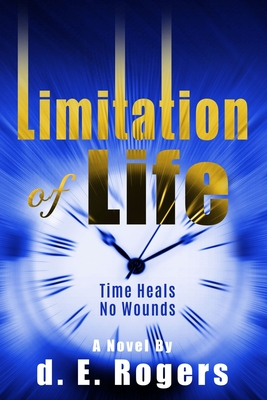 Click for more detail about Limitation of Life by d. E. Rogers