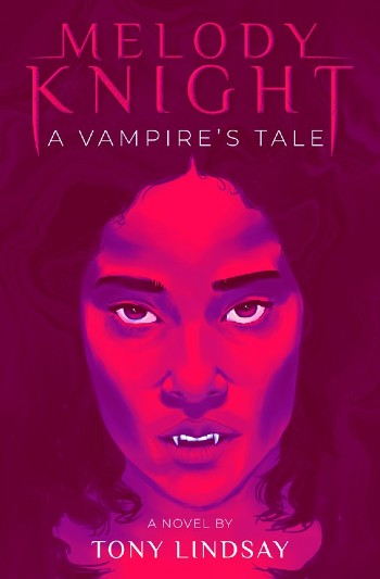 Click for more detail about Melody Knight a Vampire's Tale by Tony Lindsay